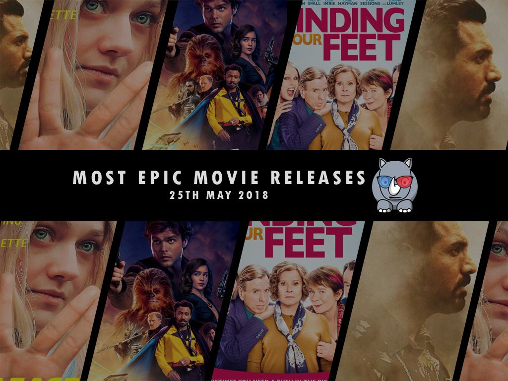 Most Epic Movie Releases For This Week 25th May 2018