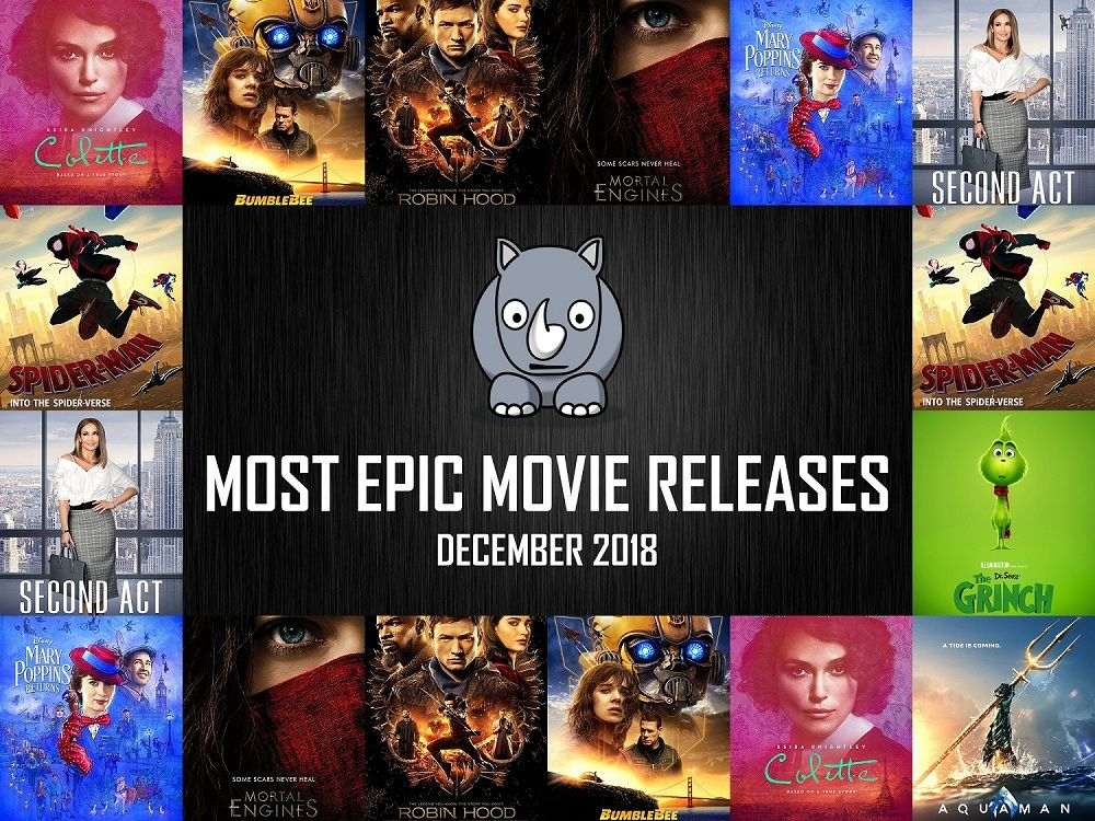 Most Epic Movie Releases For December 2018