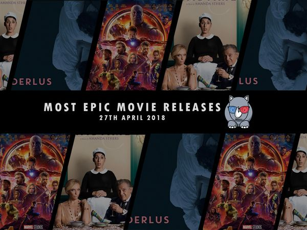 Most Epic Movie Releases For This Week 27th April 2018