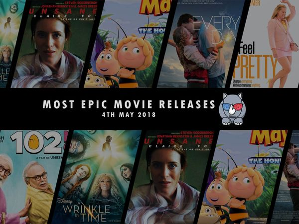 Most Epic Movie Releases For This Week 4th May 2018