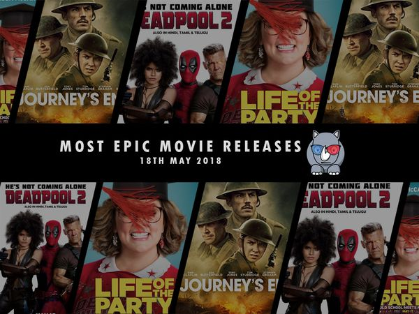Most Epic Movie Releases For This Week 18th May 2018