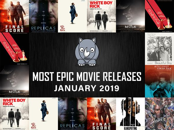 Most Epic Movie Releases For January 2019
